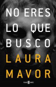 No eres lo que busco – Laura Mavor [ePub & Kindle]