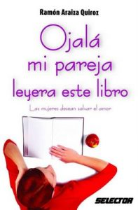 Ojalá mi pareja leyera este libro (Coleccion Superacion Personal) – Ramón Araiza Quiroz [ePub & Kindle]