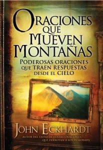 Oraciones que mueven montañas: Poderosas oraciones que traen respuestas desde el cielo – John Eckhardt [ePub & Kindle]