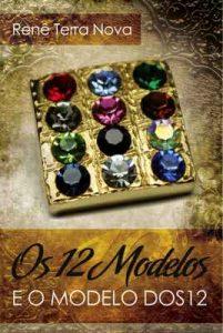 Os 12 Modelos e o Modelo dos 12 – Renê Terra Nova [ePub & Kindle] [Portuguese]