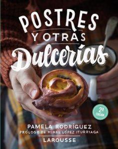Postres y otras dulcerias (Larousse – Libros Ilustrados/ Prácticos – Gastronomía) – Pamela Rodríguez Rodríguez [ePub & Kindle]