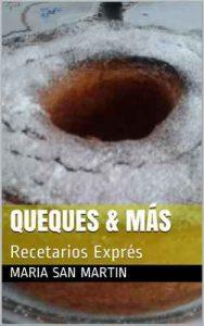 Queques & Más: Recetarios Exprés – Maria San Martin [ePub & Kindle]