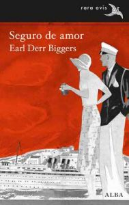 Seguro de amor (Rara Avis) – Earl Derr Biggers, Ismael Attrache Sánchez [ePub & Kindle]