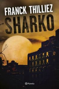 Sharko (Volumen independiente) – Franck Thilliez, Josep M. Pinto [ePub & Kindle]