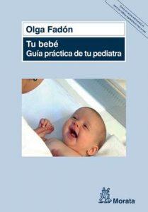 Tu bebé. Guía práctica de tu pediatra – Olga Fadón [ePub & Kindle]