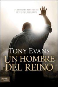 Un hombre del reino: El destino de todo hombre, el sueño de toda mujer (Enfoque a la Familia) – Tony Evans [ePub & Kindle]