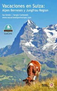 Vacaciones en Suiza: Interlaken y Jungfrau Region – Sergio Carbonell, Isa Simón [ePub & Kindle]