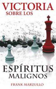Victoria sobre los espíritus malignos – Frank Marzullo, Brenda Bustacara [ePub & Kindle]