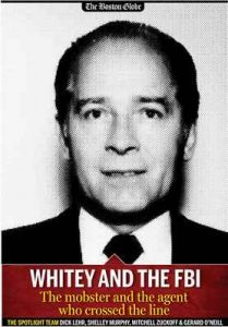Whitey and the FBI: The mobster and the agent who crossed the line (Spotlight on James «Whitey» Bulger Book 3) – Dick Lehr, Gerard O'Neill [ePub & Kindle] [English]
