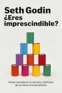¿Eres imprescindible? – Seth Godin, Mar Vidal [ePub & Kindle]