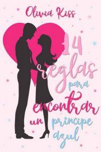 14 Reglas para encontrar un príncipe azul – Olivia Kiss [ePub & Kindle]