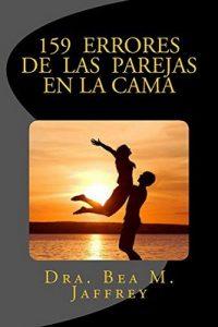 159 Errores de las Parejas en la Cama: Y Cómo Evitarlos – Bea M. Jaffrey, Marianna Cavezza [ePub & Kindle]