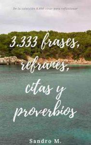 3.333 Frases, refranes, citas y proverbios: De la colección 6.666 citas para reflexionar – Sandro Muñoz [ePub & Kindle]
