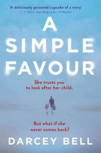 A Simple Favour: An edge-of-your-seat thriller with a chilling twist – Darcey Bell [ePub & Kindle] [English]
