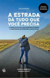 A estrada dá tudo que você precisa – Mirella Rabelo, Rômulo Wolff [ePub & Kindle] [Portuguese]