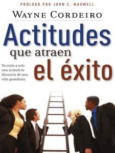 Actitudes que atraen el éxito – Wayne Cordeiro [ePub & Kindle]