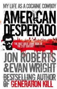 American Desperado: My life as a Cocaine Cowboy – Jon Roberts, Jon,Wright, Evan Roberts [ePub & Kindle] [English]