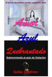 Amor azul quebrantado: El amor verdadero puede superarlo todo – Gabe Caldren [ePub & Kindle]
