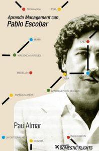 Aprenda Management con Pablo Escobar – Pau Almar Garayoa [ePub & Kindle]