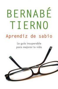 Aprendiz de sabio: Una guía insuperable para mejorar tu vida – Bernabé Tierno [ePub & Kindle]