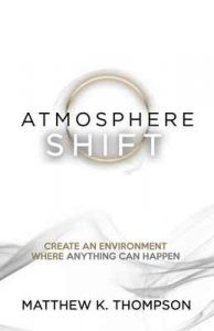 Atmosphere Shift: Create an environment where anything can happen – Matthew K. Thompson [ePub & Kindle] [English]