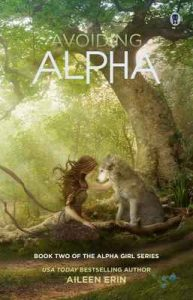 Avoiding Alpha: Volume 2 (Alpha Girl) – Aileen Erin [ePub & Kindle] [English]