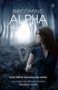 Becoming Alpha: Volume 1 (Alpha Girl) – Aileen Erin [ePub & Kindle] [English]