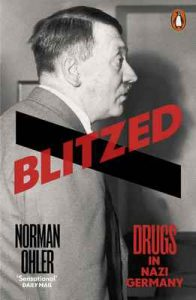 Blitzed: Drugs in Nazi Germany – Norman Ohler, Shaun Whiteside [ePub & Kindle] [English]