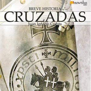 Breve historia de las cruzadas – Juan Ignacio Cuesta [Narrado por Eyal Meyer] [Audiolibro] [Español]