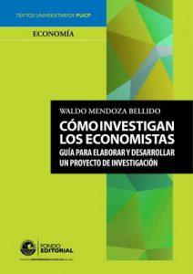 Cómo investigan los economistas: Guía para elaborar y desarrollar un proyecto de investigación – Waldo Mendoza [ePub & Kindle]