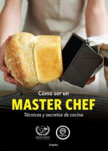 Cómo ser un Master Chef (KF8): Técnicas y secretos de cocina – Masterchef [ePub & Kindle]