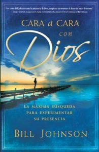 Cara a cara con Dios: La máxima búsqueda para experimentar su presencia – Bill Johnson [ePub & Kindle]