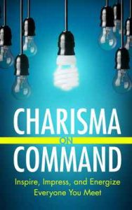 Charisma on Command: Inspire, Impress, and Energize Everyone You Meet – Charlie Houpert, Ben Altman [ePub & Kindle] [English]
