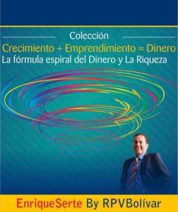Colección Crecimiento + Emprendimiento = Dinero: La fórmula espiral del dinero y la riqueza – Rodrigo Piedrahita Villa Bolivar [ePub & Kindle]