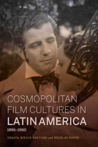 Cosmopolitan Film Cultures in Latin America, 1896-1960 (New Directions in National Cinemas) – Rielle Edmonds Navitski, Nicolas Poppe [ePub & Kindle] [English]