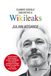 Cuando Google encontró a Wikileaks (Ensayo social nº 12) – Julian Assange, Iván Barbeitos García [ePub & Kindle]