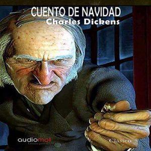 Cuento de navidad – Charles Dickens [Narrado por Julio Hernández] [Audiolibro] [Español]