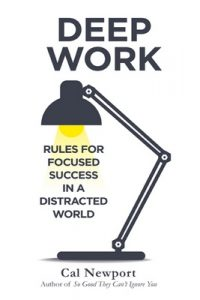 Deep Work: Rules for Focused Success in a Distracted World – Cal Newport [ePub & Kindle] [English]