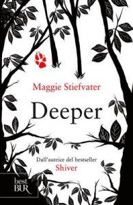 Deeper: Il tuo destino è dentro di te – Maggie Stiefvater [ePub & Kindle] [Italian]