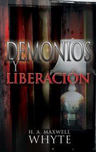 Demonios y liberación – H. A. Maxwell Whyte [ePub & Kindle]