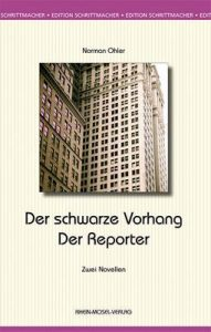 Der schwarze Vorhang – Der Reporter (Edition Schrittmacher 21) – Norman Ohler [ePub & Kindle] [German]
