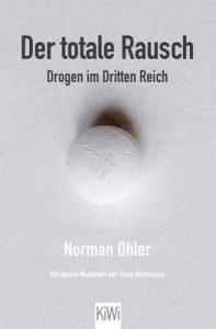 Der totale Rausch: Drogen im Dritten Reich – Norman Ohler [ePub & Kindle] [German]