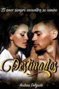 Destinados: El amor siempre encuentra su camino – Andrea Delgado [ePub & Kindle]