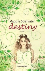 Destiny (Fanucci Narrativa) – Maggie Stiefvater, A. Malcangi [ePub & Kindle] [Italian]