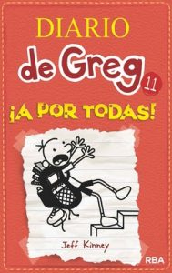Diario De Greg 11. !A Por Todas! – Jeff Kinney, Chad W. Beckerman, Esteban Moran [ePub & Kindle]