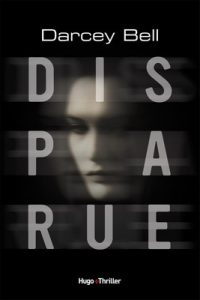 Disparue (Hugo Thriller) – Darcey Bell [ePub & Kindle] [French]