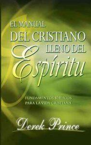 El manual del Cristiano lleno del Espíritu: Fundamentos bíblicos para la vida cristiana – Derek Prince [ePub & Kindle]