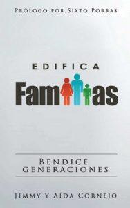 Edifica Familias: Bendice Generaciones – Jimmy Cornejo, Aida Cornejo [ePub & Kindle]