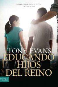 Educando hijos del reino: Desarrolle una fe viva en sus hijos – Tony Evans, Tyndale [ePub & Kindle]