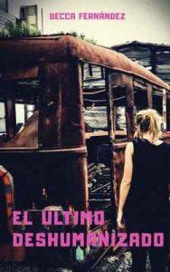 El último deshumanizado – Becca Fernández, Loida Fernández [ePub & Kindle]